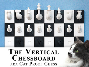 Vertical Chessboard, aka The Cat Proof Chessboard
