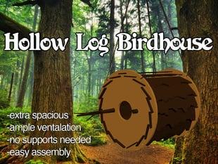 "Hollow Log ""Birdhouse"""