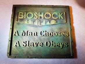 "Bioshock ""Man chooses, slave obeys"" weathered plaque."