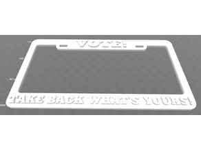 Vote! Take Back What's Yours! License Plate Frame