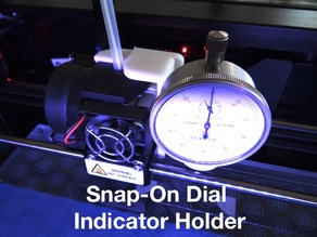 Snap-on Dial Indicator Holder for Replicator 2