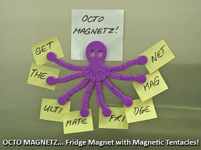 Octo Magnetz... the Ultimate Fridge Magnet!