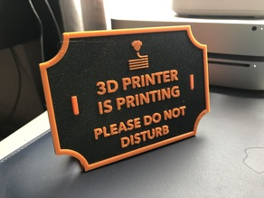 Sign - 3d printer is printing. Please do not disturb.
