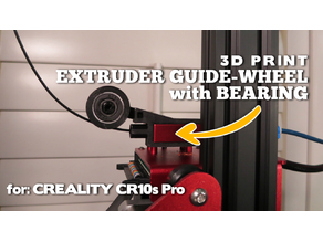 CR10s-Pro Extruder Wheel / Guide