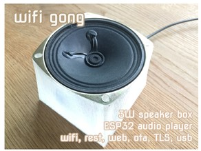 Wifi Doorbell Gong Audio Player in 3W speaker box, REST interface and ESP32 microcontroller
