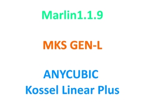 Marlin 1.1.9 for MKS GEN-L on ANYCUBIC Kossel Linear Plus