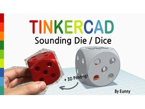 Sounding Die / Dice with Tinkercad