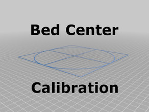 Bed Center Calibration Tutorial (using parametric crosshairs with square)