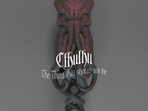 Cthulhu (aka the Thing that should not be)