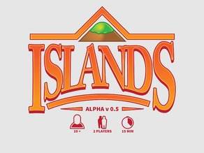 ISLANDS, a board game!