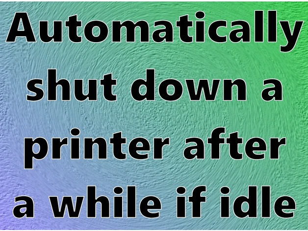 Automatically shut down a printer after a while if idle by