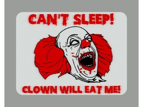 UPDATED - CAN'T SLEEP! CLOWN WILL EAT ME! sign
