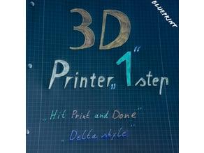 3D Printer 1 step Delta