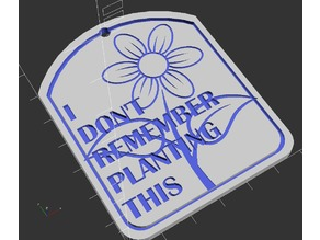 I Don't Remember Planting This Garden Sign