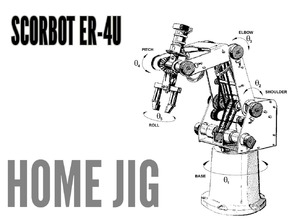 Home Jig for Scorbot ER-4u