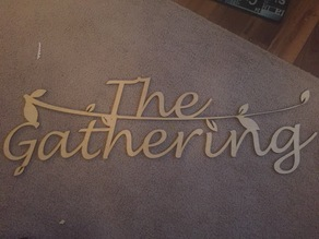 The Gathering laser cut sign