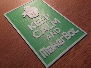 Keep Calm and MakerBOT