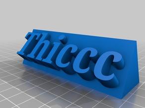 Thiccc Plaque