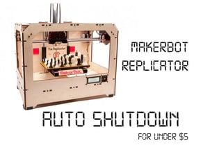Makerbot replicator  (CTC) Auto Shutdown