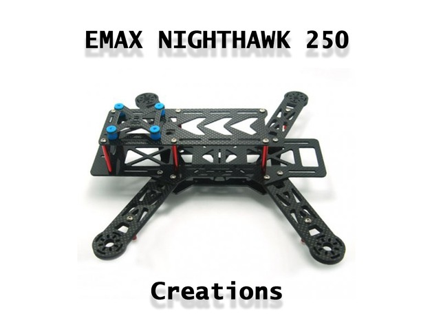 Emax Nighthawk 250  Creations