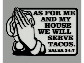 TACO PRAYER - AS FOR ME AND MY HOUSE WE WILL SERVE TACOS, SALSA 24:7