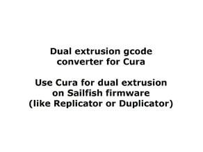 gcode converter to make Cura dual extrusion work with Sailfish