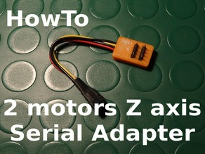 2 Motors Serial Adapter for Z axis