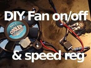 Fan om/off and speed regulation