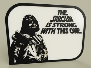 StarWars - Darth Vader - The sarcasm is strong with this one