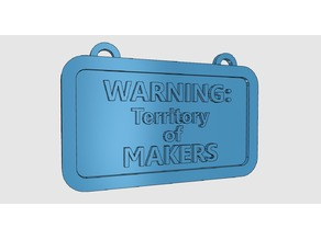 Nameplate: WARNING TERRITORY OF MAKERS