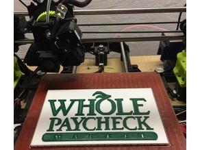 Whole Paycheck Plaque