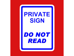PRIVATE SIGN - DO NOT READ, sign