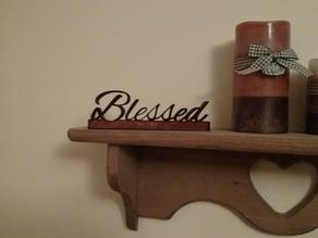 Mantel Decor: Blessed