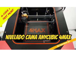 Anycubic 4MAX BED LEVELING G-CODE + TEST PRINT + LCD STEPS