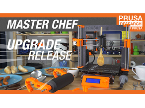ORIGINAL PRUSA I3 MK3 MASTER CHEF UPGRADE