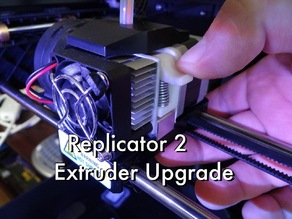 Replicator 2 Extruder Upgrade